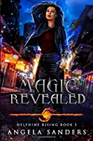 Magic Revealed (Delphine Rising Book 3)