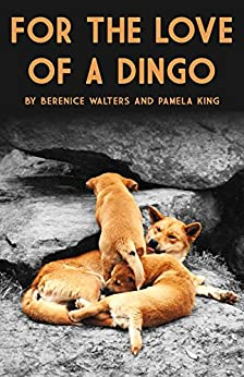 For the love of a Dingo (Publication 1 Book 2) by [King, Pamela]