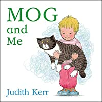 Mog and Me board book by Judith Kerr(2010-05-27)