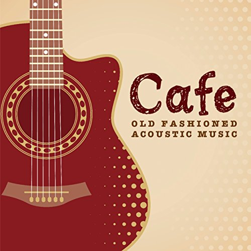 Cafeでゆっくり流れる音楽 OLD FASHIONED A...