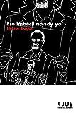 Ese imbécil no soy yo (Spanish Edition) 画像