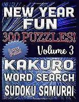 New Year Fun 300 Puzzles - Kakuro, Word Search, Sudoku Samurai: Large Print Combined Fun Logic Puzzles with New Year Celebration Theme (New Year Fun Series)