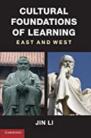 Cultural Foundations of Learning: East and West