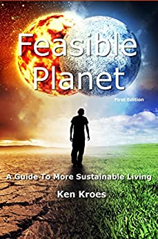 [Kroes, Ken]のFeasible Planet: A guide to more sustainable living (English Edition)