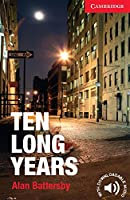 Ten Long Years Level 1 Beginner/Elementary (Cambridge English Readers)