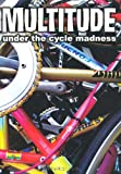MULTITUDE (マルチチュード)under the cycle madness (P‐Vine BOOKs) 画像