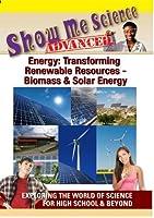 Energy: Transforming Renewable Resources: Biomass [DVD] [Import]