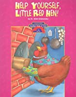 The Little Red Hen/Help Yourself, Little Red Hen! (Another Point of View)