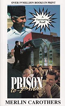 Prison To Praise by [Carothers, Merlin]
