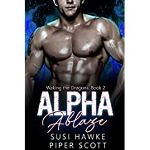 Alpha Ablaze (Waking the Dragons Book 2)