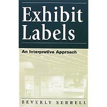 Exhibit Labels: An Interpretive Approach