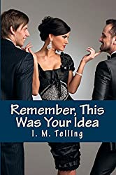 Remember, This Was Your Idea (Steven and Nadia Stories Book 3) (English Edition)
