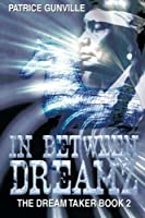 In Between Dreamz: The Dream Taker Book 2