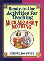 Ready-To-Use Activities for Teaching Much Ado About Nothing (Shakespeare Teacher's Activities Library)