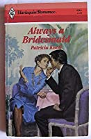 Always A Bridesmaid (Harlequin Romance)