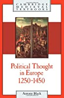 Political Thought Europe 1250-1450 (Cambridge Medieval Textbooks)