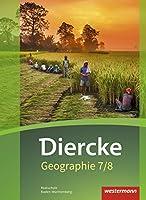 Diercke Geographie 7 / 8. Schuelerband. Baden-Wuerttemberg: Ausgabe 2016