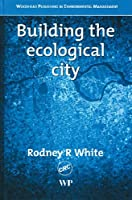 Building the Ecological City