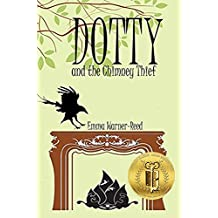DOTTY and the Chimney Thief: A Magical Fantasy Adventure for 8-12 Year Olds (The DOTTY Series Book 2)