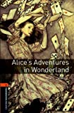 Alice's Adventures in Wonderland Level 2 Oxford Bookworms Library (English Edition)