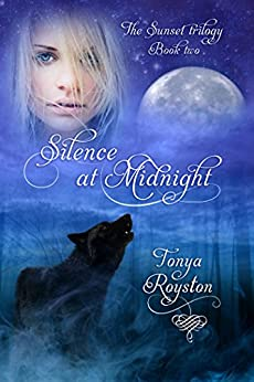 Silence at Midnight: Book 2 of the Sunset Trilogy by [Royston, Tonya]