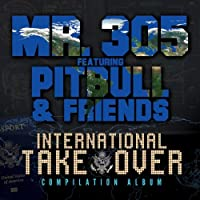 International Takeover by Mr 305 (2013-07-08)