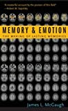Memory and Emotion: The Making of Lasting Memories (Maps of the Mind)