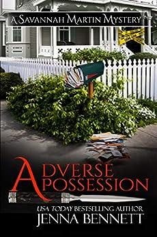 Adverse Possession: A Savannah Martin Novel (Savannah Martin Mysteries Book 11) by [Bennett, Jenna]