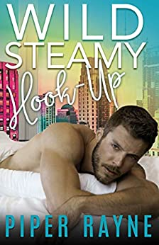 Wild Steamy Hook-Up (White Collar Brothers Book 3) by [Rayne, Piper]