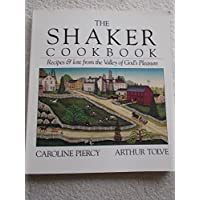 Shaker Cookbook: Recipes and Lore from the Valley of God's Pleasures