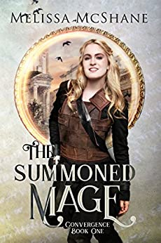 The Summoned Mage (Convergence Book 1) by [McShane, Melissa]