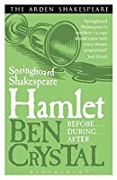 Hamlet: Before--During--After (Springboard Shakespeare)
