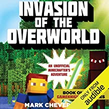 Invasion of the Overworld: An Unofficial Minecrafter's Adventure: Gameknight 999 Series, Book 1
