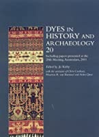 Dyes in History and Archaeology (Vol. 20) by Jo Kirby(2007-02-06)