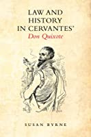Law and History in Cervantes' Don Quixote (Toronto Iberic)