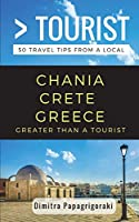 Greater Than a Tourist- Chania Crete Greece: 50 Travel Tips from a Local