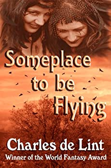 Someplace to Be Flying by [de Lint, Charles]