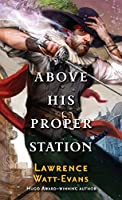 Above His Proper Station (Fall of the Sorcerers)