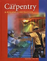 Carpentry & Building Construction, Student Text (CARPENTRY & BLDG CONSTRUCTION)