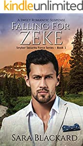 Falling for Zeke: A Sweet Romantic Suspense (Stryker Security Force Series Book 1) (English Edition)