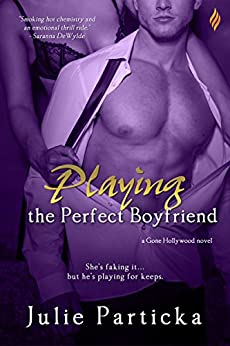 Playing the Perfect Boyfriend (Gone Hollywood) by [Particka, Julie]