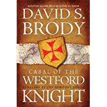 Cabal of The Westford Knight: Templars at the Newport Tower (Book #1 in the Templars in America Series)