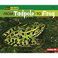 From Tadpole to Frog (Start to Finish: Nature's Cycles)