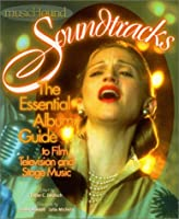 Musichound Soundtracks: The Essential Album Guide to Film, Television and Stage Music
