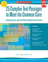 25 Complex Text Passages to Meet the Common Core, Grade 7-8: Literature and Informational Texts