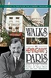Walks in Hemingway's Paris: A Guide to Paris for the Literary Traveler