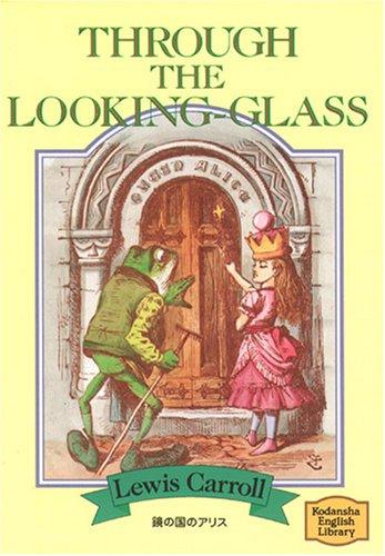 鏡の国のアリス―Through the looking‐glass 【講談社英語文庫】の詳細を見る
