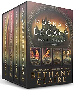 Morna's Legacy: Books 1, 2, 2.5 & 3: Scottish, Time Travel Romances (Morna's Legacy Collections) by [Claire, Bethany]