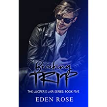Breaking Trip (Lucifer's Lair MC Book 5)