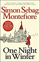 One Night in Winter (The Moscow Trilogy) by Simon Sebag Montefiore(2014-02-01)